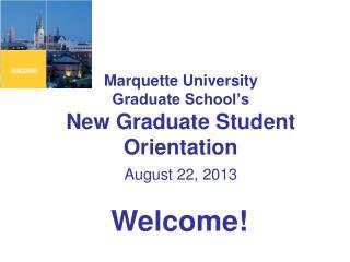 Marquette University Graduate School's New Graduate Student Orientation