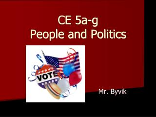 CE 5a-g People and Politics