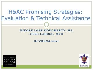 H&AC Promising Strategies: Evaluation & Technical Assistance