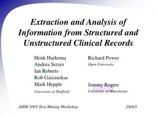 Extraction and Analysis of Information from Structured and Unstructured Clinical Records