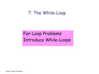 7. The While-Loop