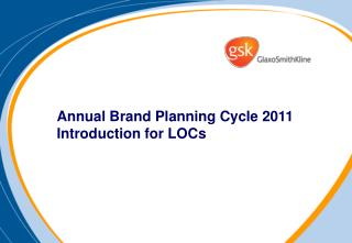 Annual Brand Planning Cycle  2011 Introduction for LOCs