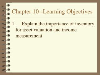 Chapter 10--Learning Objectives