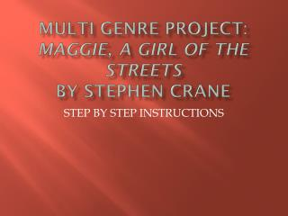 Multi Genre Project:  Maggie, A Girl of the Streets by Stephen Crane