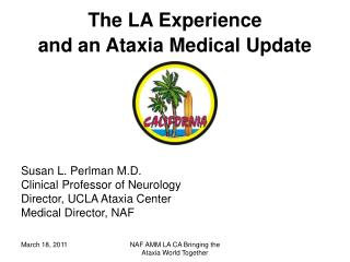 The LA Experience  and an Ataxia Medical Update