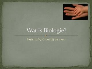 Wat is Biologie?