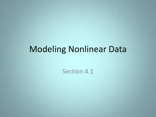 Modeling Nonlinear Data