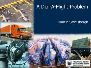 A Dial-A-Flight Problem Martin Savelsbergh