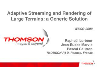 Adaptive Streaming and Rendering of Large Terrains: a Generic Solution