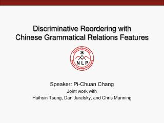 Discriminative Reordering with  Chinese Grammatical Relations Features