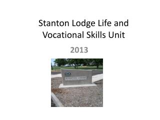 Stanton Lodge Life and Vocational Skills Unit