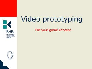 Video prototyping For your game concept