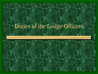 Duties of the Lodge Officers