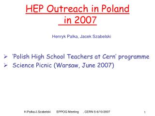 HEP Outreach in Poland   in 200 7