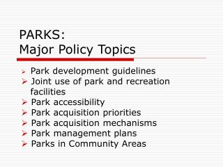 PARKS: Major Policy Topics