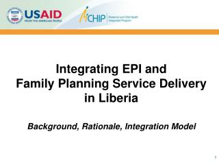 Integrating EPI and                       Family Planning Service Delivery in Liberia