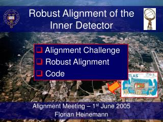 Robust Alignment of the  Inner Detector