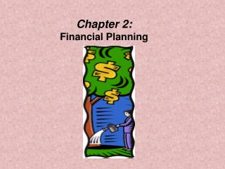 Chapter 2:  Financial Planning
