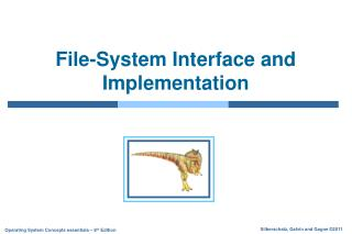 File-System Interface and Implementation