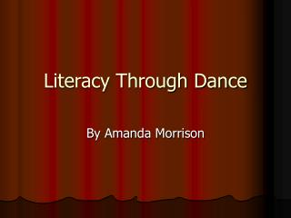 Literacy Through Dance