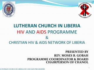 LUTHERAN CHURCH IN LIBERIA HIV  AND  AIDS  PROGRAMME & CHRISTIAN HIV & AIDS NETWORK OF LIBERIA