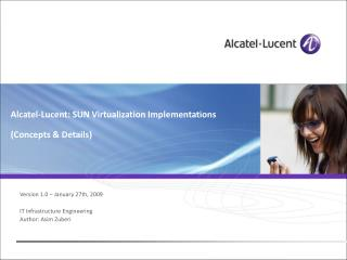 Alcatel-Lucent: SUN Virtualization Implementations (Concepts & Details)