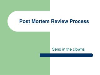 Post Mortem Review Process