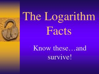 The Logarithm Facts