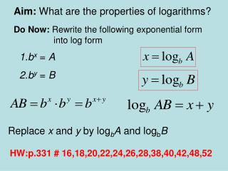 Aim:  What are the properties of logarithms?