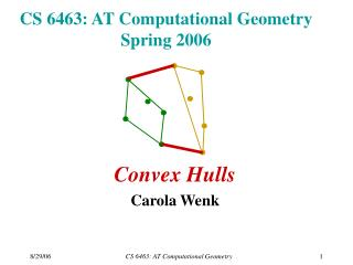 CS 6463: AT Computational Geometry Spring 2006