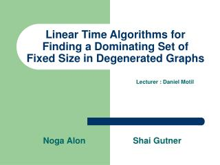 Linear Time Algorithms for  Finding a Dominating Set of  Fixed Size in Degenerated Graphs