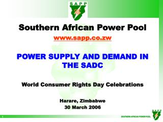 Southern African Power Pool sapp.co.zw   POWER SUPPLY AND DEMAND IN THE SADC  World Consumer Rights Day Celebrations  Ha