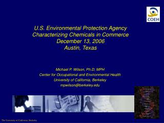 Michael P. Wilson, Ph.D, MPH Center for Occupational and Environmental Health