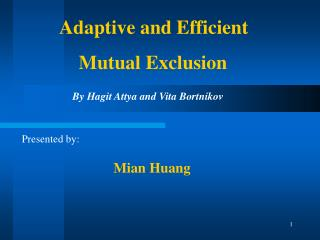 Adaptive and Efficient  	    Mutual Exclusion