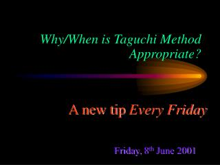 Why/When is Taguchi Method Appropriate?