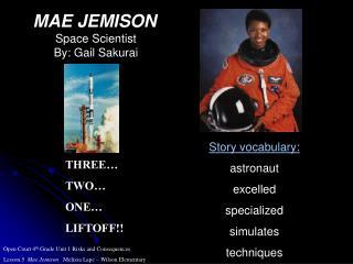 MAE JEMISON Space Scientist By: Gail Sakurai
