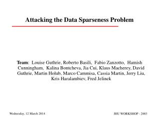 Attacking the Data Sparseness Problem