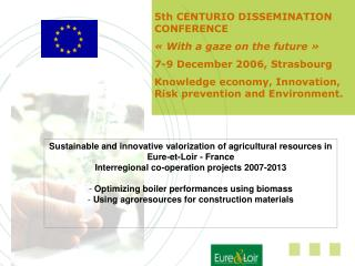 5th CENTURIO DISSEMINATION CONFERENCE «With a gaze on the future» 7-9 December 2006, Strasbourg