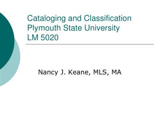 Cataloging and Classification Plymouth State University LM 5020