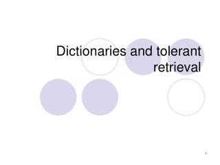 Dictionaries and tolerant retrieval