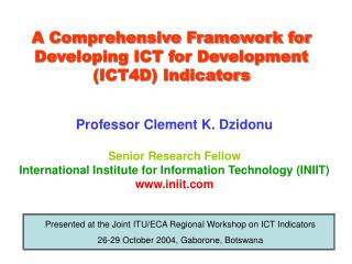 A Comprehensive Framework for Developing ICT for Development (ICT4D) Indicators