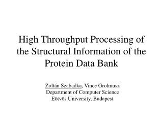 High Throughput Processing of the Structural Information of the Protein Data Bank