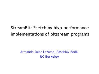 StreamBit: Sketching high-performance implementations of bitstream programs