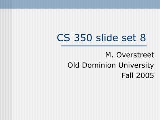 CS 350 slide set 8