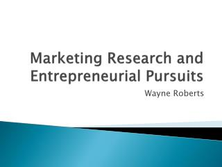 Marketing Research and Entrepreneurial Pursuits