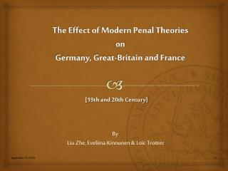 The Effect of Modern Penal Theories on  Germany, Great-Britain and France