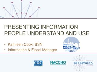 PRESENTING INFORMATION PEOPLE UNDERSTAND AND USE