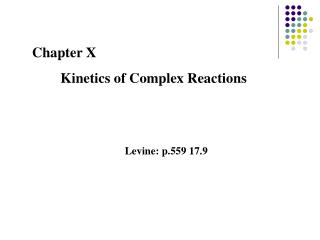 Chapter X         Kinetics of Complex Reactions