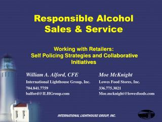 Responsible Alcohol Sales  Service  Working with Retailers:  Self Policing Strategies and Collaborative Initiatives