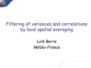 Filtering of variances and correlations by local spatial averaging